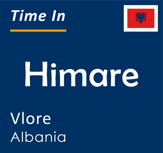 Current time in Himare, Vlore, Albania