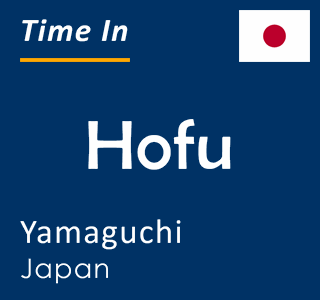 Current time in Hofu, Yamaguchi, Japan