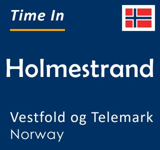 Current time in Holmestrand, Vestfold og Telemark, Norway