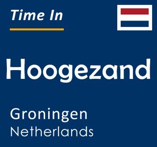 Current time in Hoogezand, Groningen, Netherlands