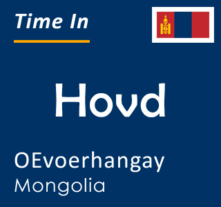 Current time in Hovd, OEvoerhangay, Mongolia