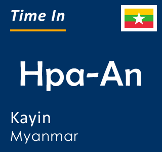 Current time in Hpa-An, Kayin, Myanmar