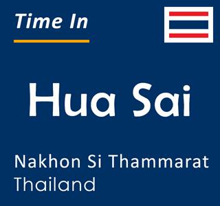 Current time in Hua Sai, Nakhon Si Thammarat, Thailand