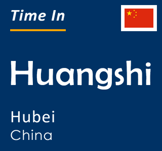 Current time in Huangshi, Hubei, China