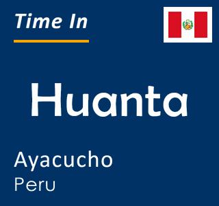 Current time in Huanta, Ayacucho, Peru