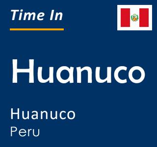 Current time in Huanuco, Huanuco, Peru