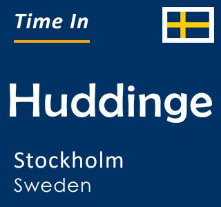 Current time in Huddinge, Stockholm, Sweden