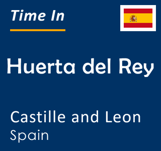 Current time in Huerta del Rey, Castille and Leon, Spain