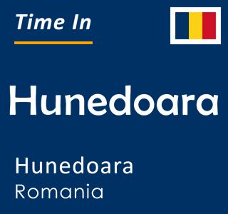 Current time in Hunedoara, Hunedoara, Romania