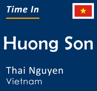 Current time in Huong Son, Thai Nguyen, Vietnam