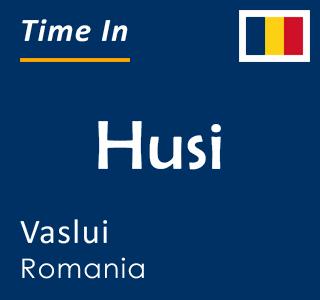 Current time in Husi, Vaslui, Romania