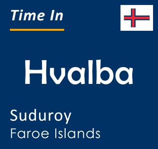 Current time in Hvalba, Suduroy, Faroe Islands