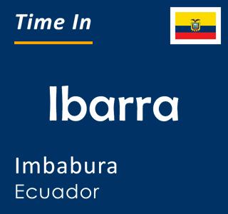 Current time in Ibarra, Imbabura, Ecuador