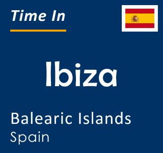 Current time in Ibiza, Balearic Islands, Spain