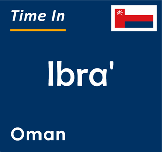 Current time in Ibra', Oman