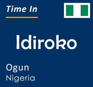 Current time in Idiroko, Ogun, Nigeria
