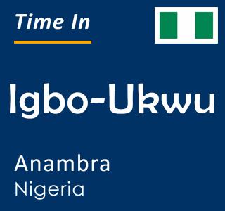 Current time in Igbo-Ukwu, Anambra, Nigeria
