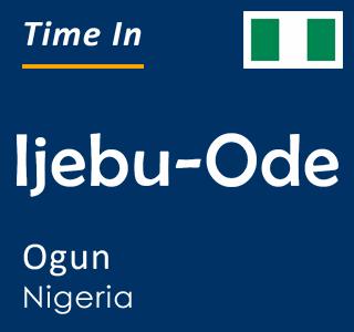 Current time in Ijebu-Ode, Ogun, Nigeria
