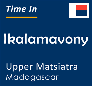Current time in Ikalamavony, Upper Matsiatra, Madagascar