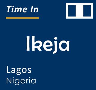 Current time in Ikeja, Lagos, Nigeria