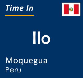 Current time in Ilo, Moquegua, Peru