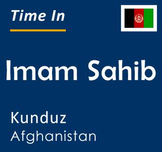 Current time in Imam Sahib, Kunduz, Afghanistan
