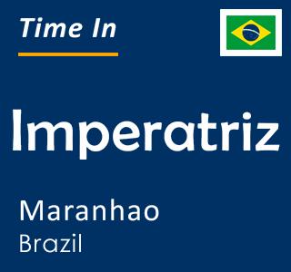 Current time in Imperatriz, Maranhao, Brazil