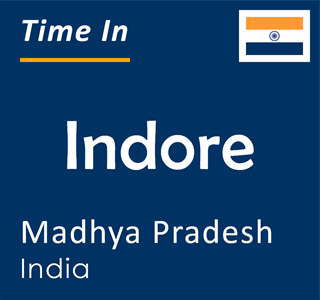 Current time in Indore, Madhya Pradesh, India