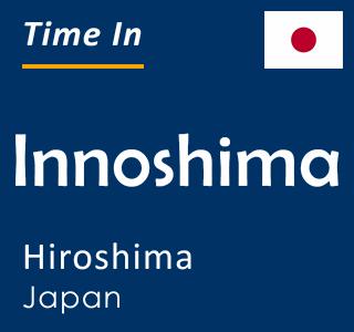 Current time in Innoshima, Hiroshima, Japan