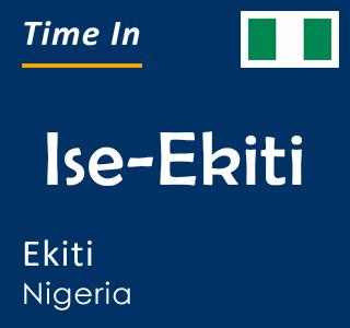 Current time in Ise-Ekiti, Ekiti, Nigeria