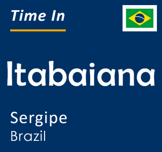 Current time in Itabaiana, Sergipe, Brazil