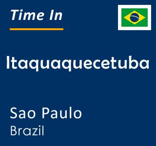 Current time in Itaquaquecetuba, Sao Paulo, Brazil