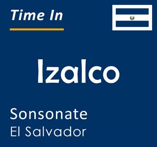 Current time in Izalco, Sonsonate, El Salvador