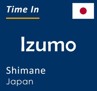 Current time in Izumo, Shimane, Japan