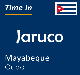 Current time in Jaruco, Mayabeque, Cuba