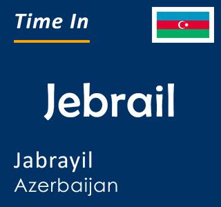 Current time in Jebrail, Jabrayil, Azerbaijan