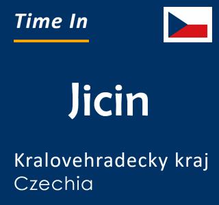 Current time in Jicin, Kralovehradecky kraj, Czechia