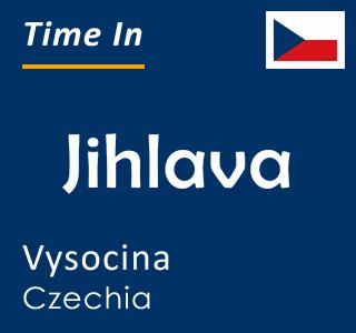 Current time in Jihlava, Vysocina, Czechia