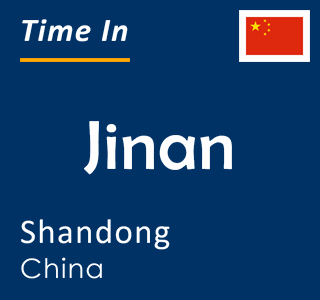 Current time in Jinan, Shandong, China