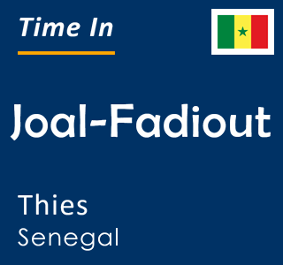 Current time in Joal-Fadiout, Thies, Senegal