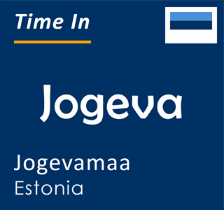Current time in Jogeva, Jogevamaa, Estonia