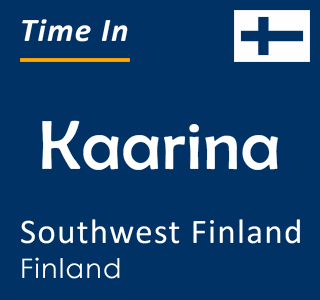 Current time in Kaarina, Southwest Finland, Finland