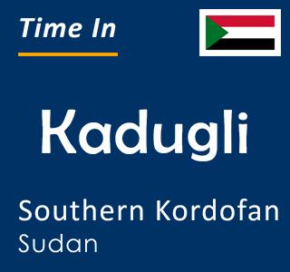 Current time in Kadugli, Southern Kordofan, Sudan