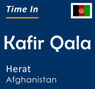 Current time in Kafir Qala, Herat, Afghanistan