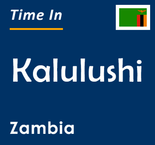 Current time in Kalulushi, Zambia