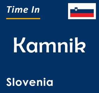 Current time in Kamnik, Slovenia