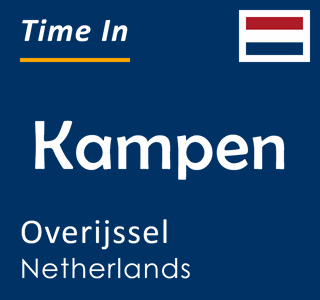 Current time in Kampen, Overijssel, Netherlands