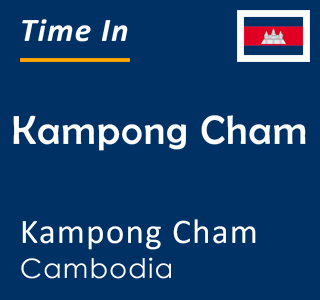 Current time in Kampong Cham, Kampong Cham, Cambodia