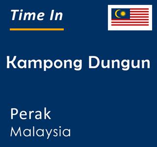Current time in Kampong Dungun, Perak, Malaysia