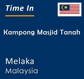 Current time in Kampong Masjid Tanah, Melaka, Malaysia